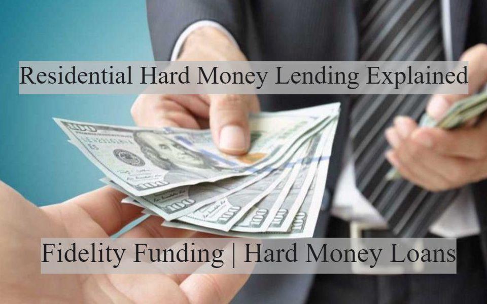 Residential Hard Money Lending Explained