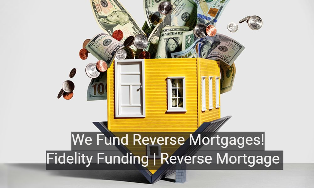 Reverse-Mortgage-Loans-California-Fidelity-Funding